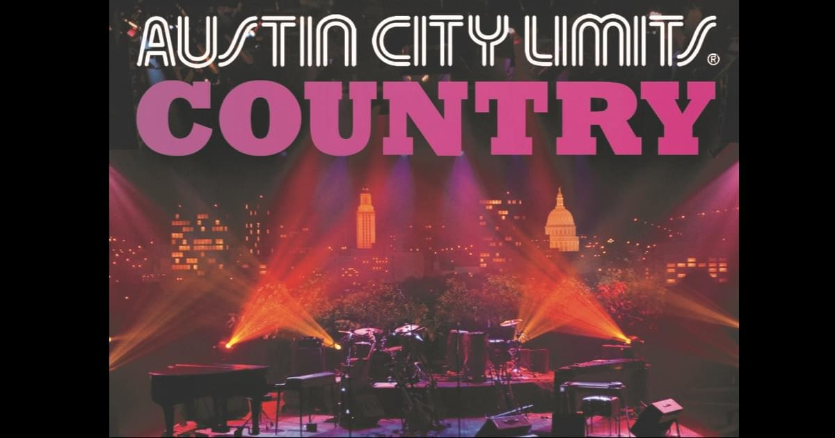 Austin City Limits Celebrates More than 40 Years of Country Music's Best