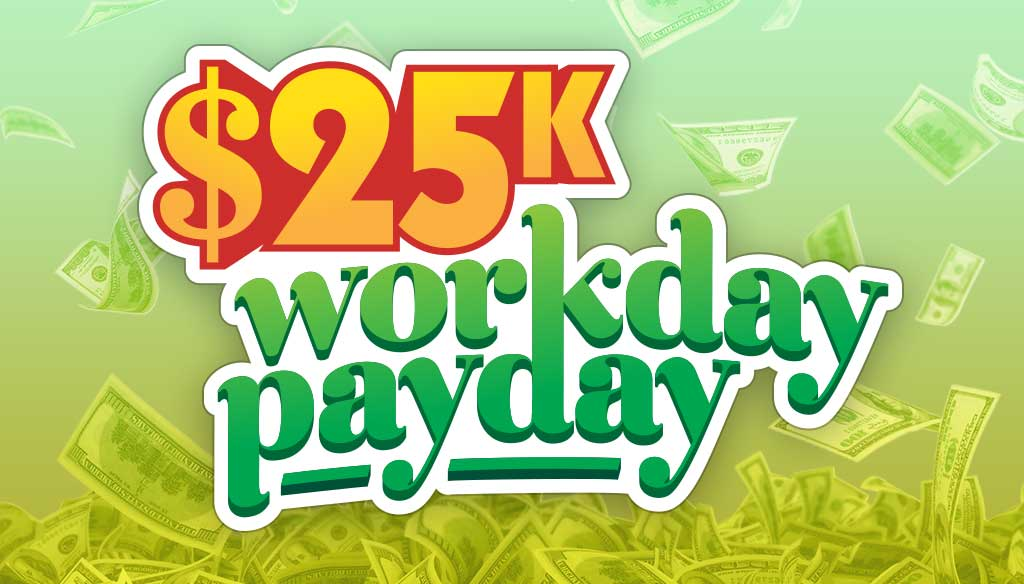 25k Workday Payday
