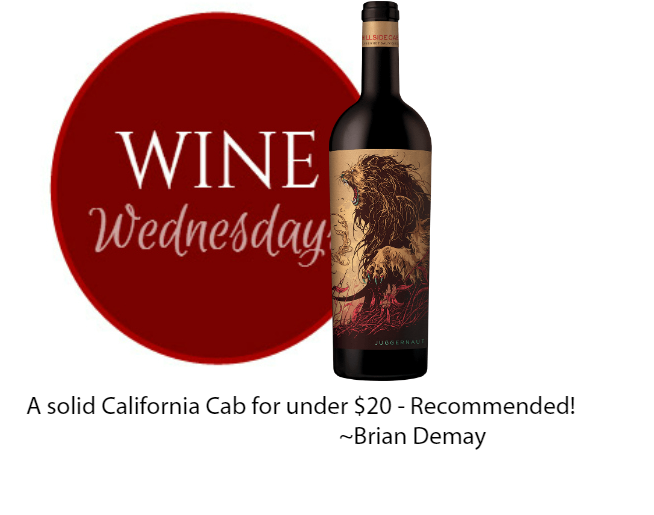 Brian Demay's Wine Wednesday: Juggernaut Cabernet