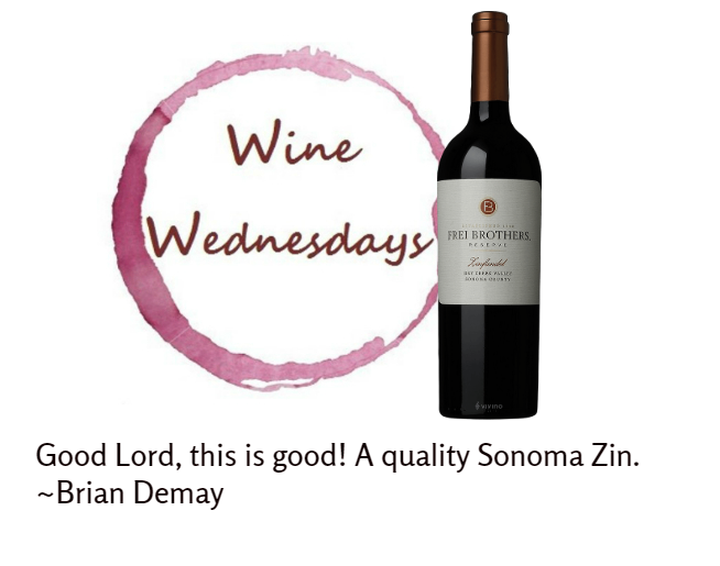 Brian Demay's Wine Wednesday: Frei Brothers Reserve Zinfandel