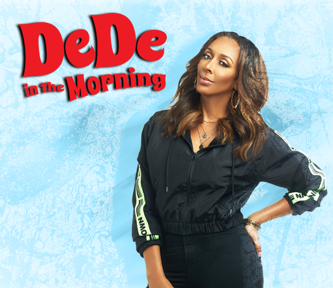 Dede In The Morning:  Dede Talks To Dr. Fauci!