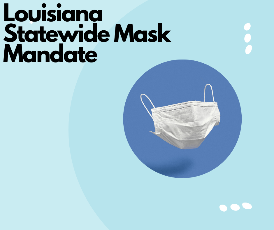 Louisiana's StateWide Mask Mandate To Go Into Effect This Wednesday!