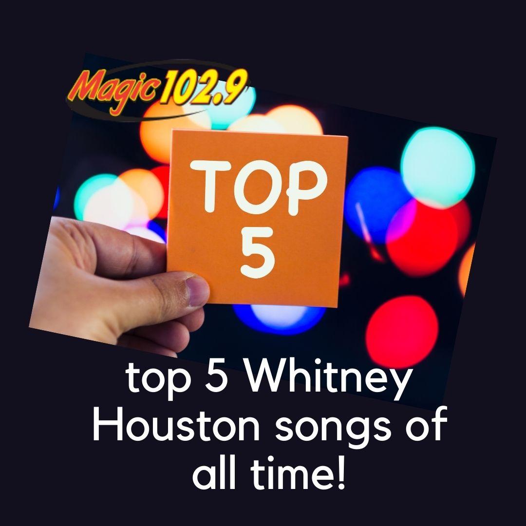 The Top 5 Whitney Houston Songs