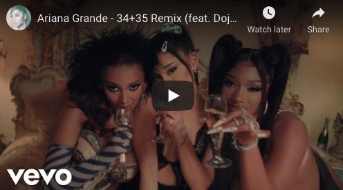 "Ariana Grande ft Doja Cat & Megan Thee Stallion ""34+35 (Remix)"" Music Video"