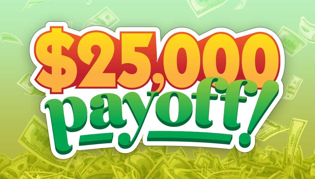 25000 Payoff