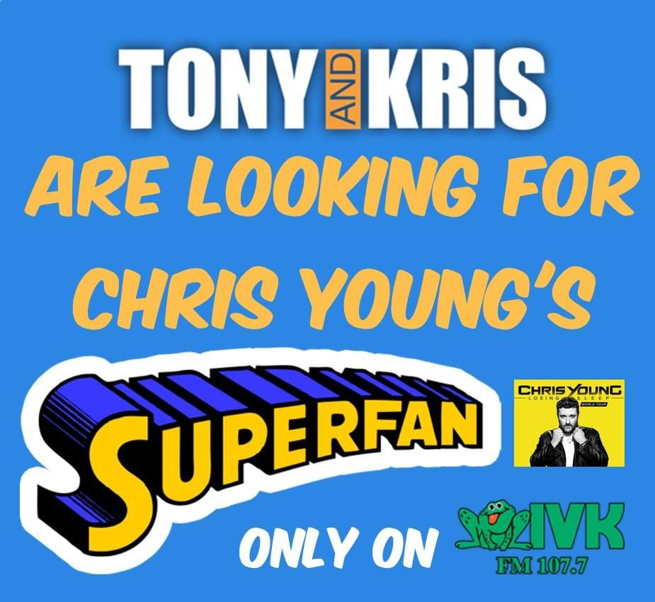 Tony & Kris Are Looking For The Ultimate Chris Young Super Fan!