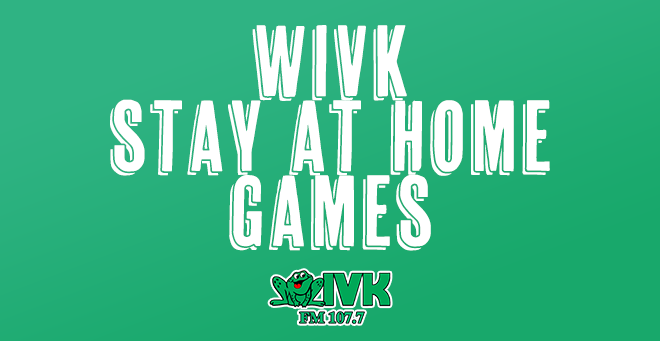 WIVK Stay at Home Games