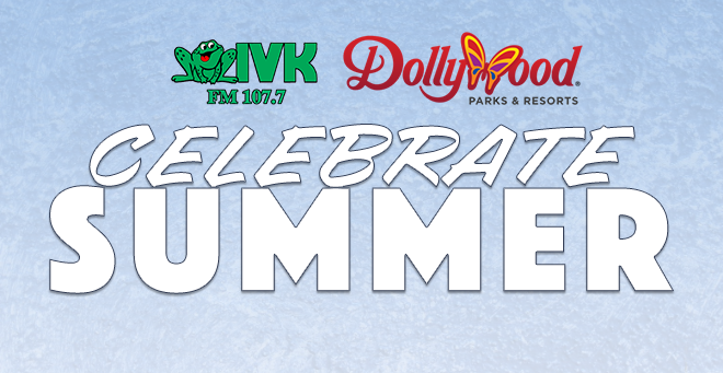 Celebrate Summer with Dollywood and WIVK