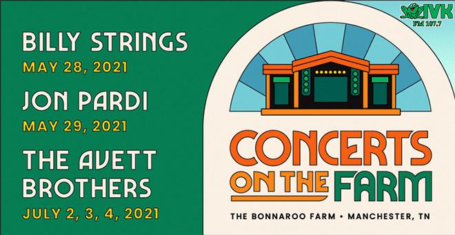 May 28 – July 4 – Concerts on the Farm at the Bonnaroo Farm