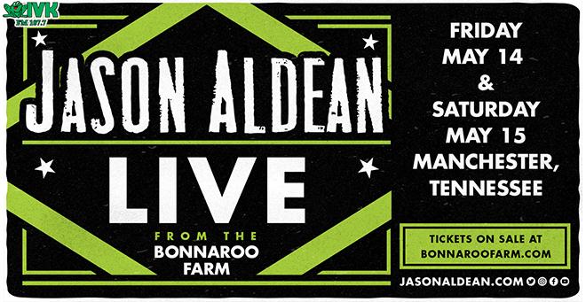 May 14 & 15 – Jason Aldean at The Bonnaroo Farm