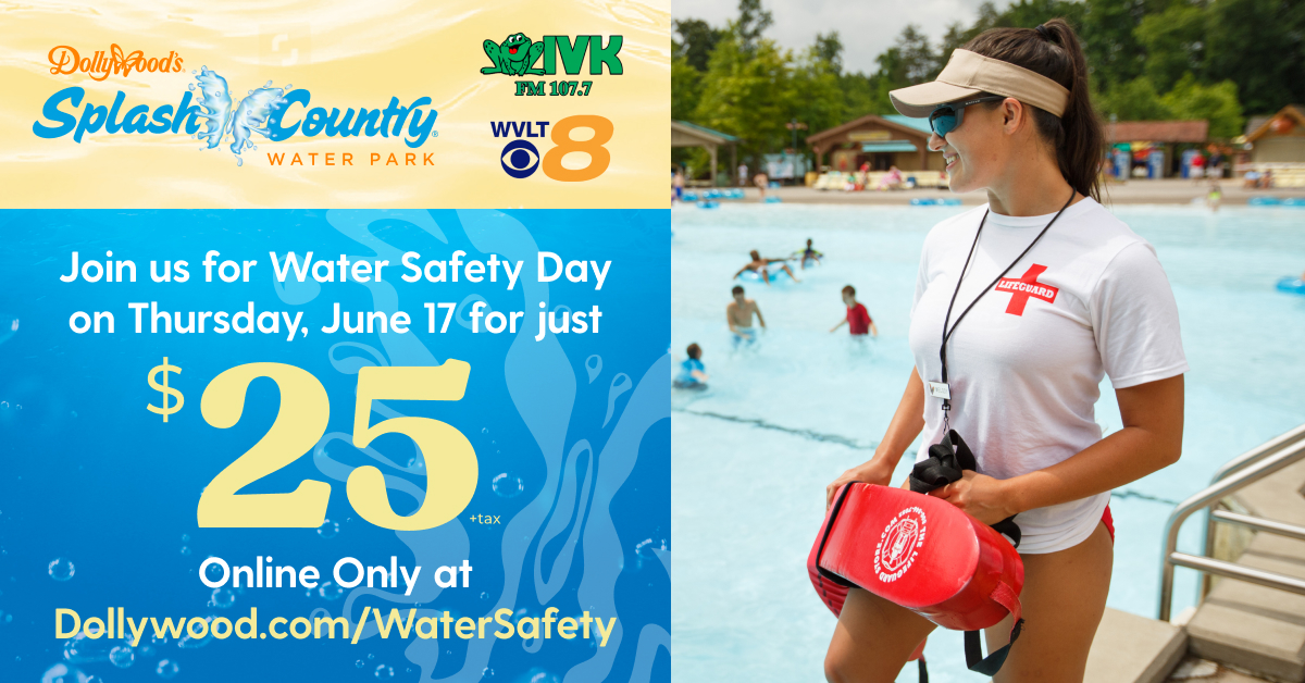 Water Safety Day at Dollywood's Splash Country – June 17th