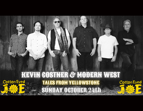 Kevin Costner & Modern West coming to Cotton Eyed Joe!