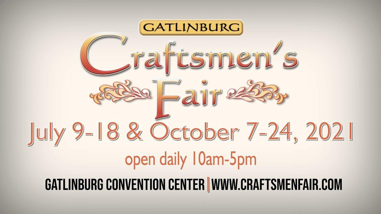 Gatlinburg Craftsmen's Fair – October 7th – 24th
