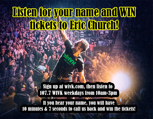 Listen to 107.7 WIVK and WIN tickets to see Eric Church!