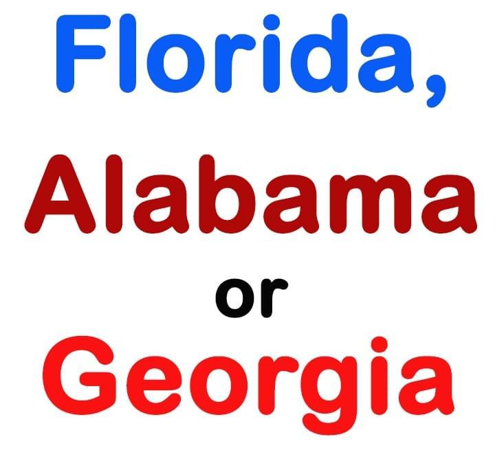 Florida, Alabama or Georgia