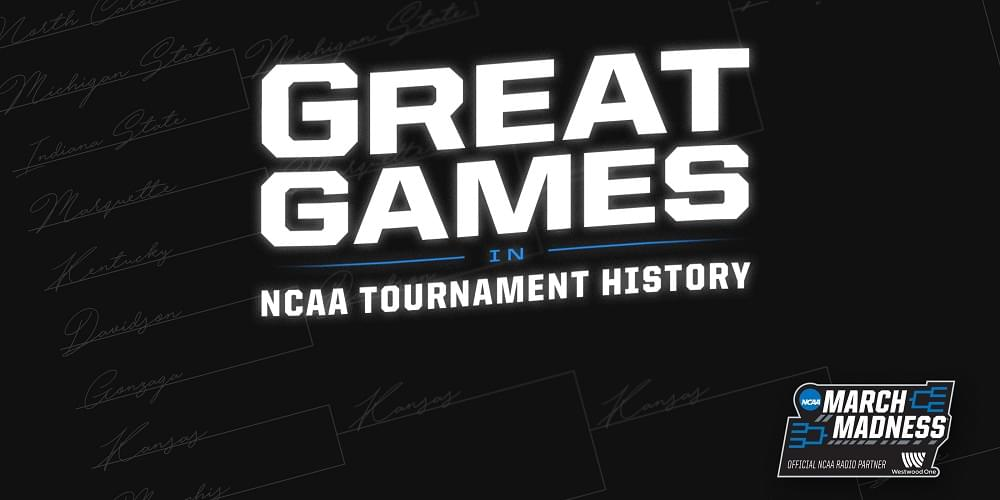 Great Games in NCAA Tournament History Airing on 99.1 The Sports Animal