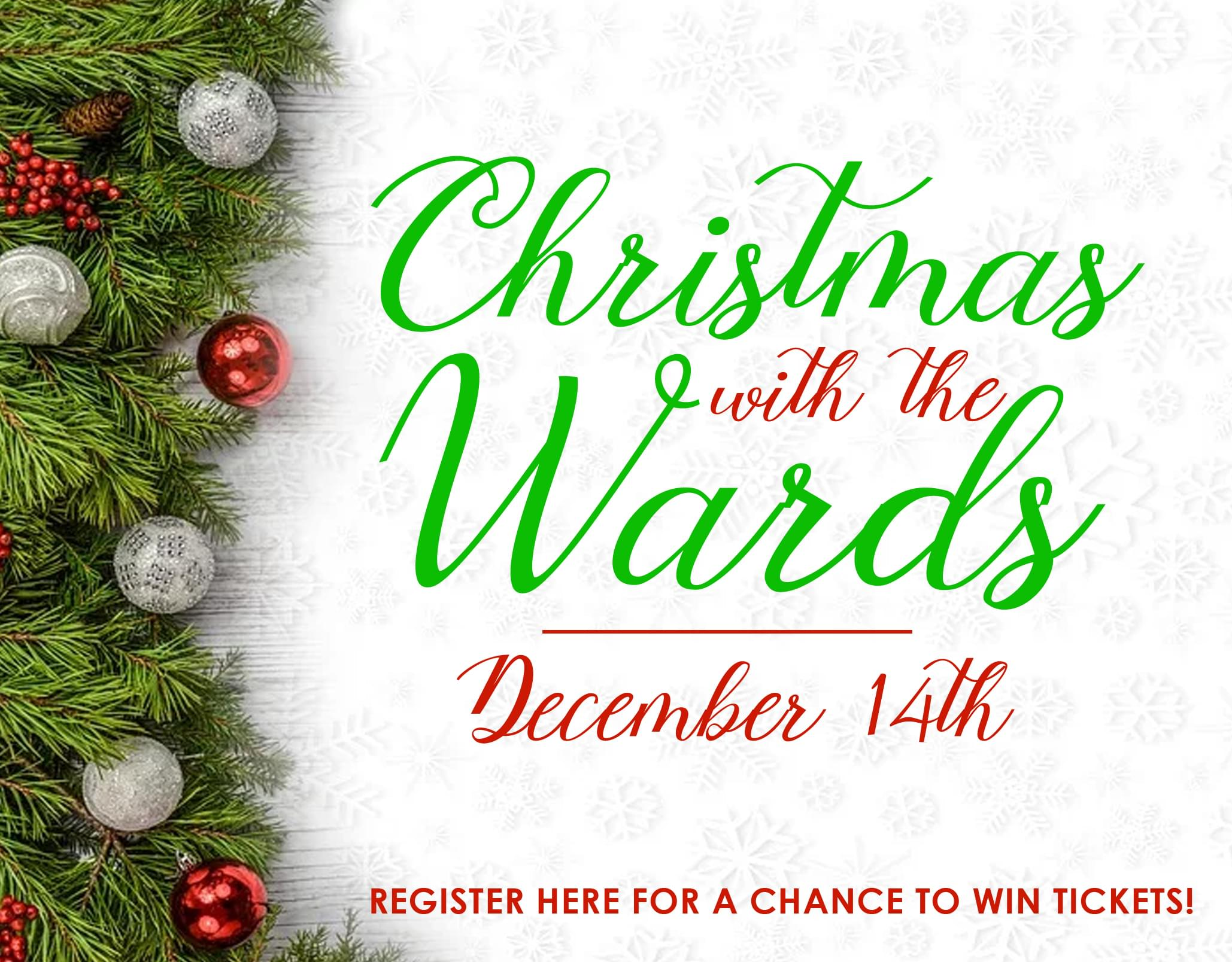 Win Christmas with the Wards Tickets