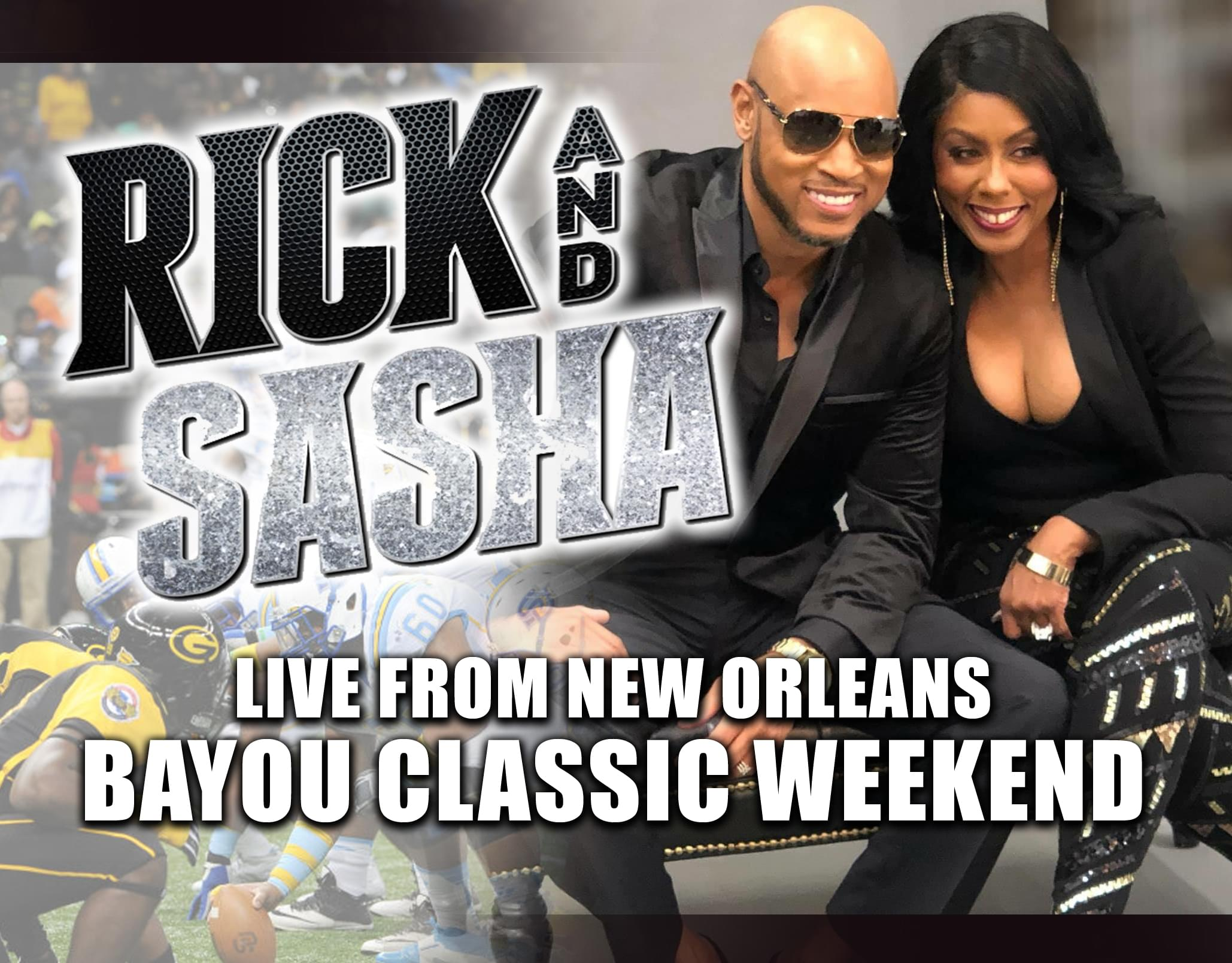 Rick & Sasha LIVE in New Orleans!
