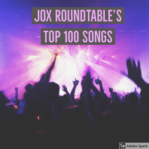 Jox Roundtable's Top 100 Songs