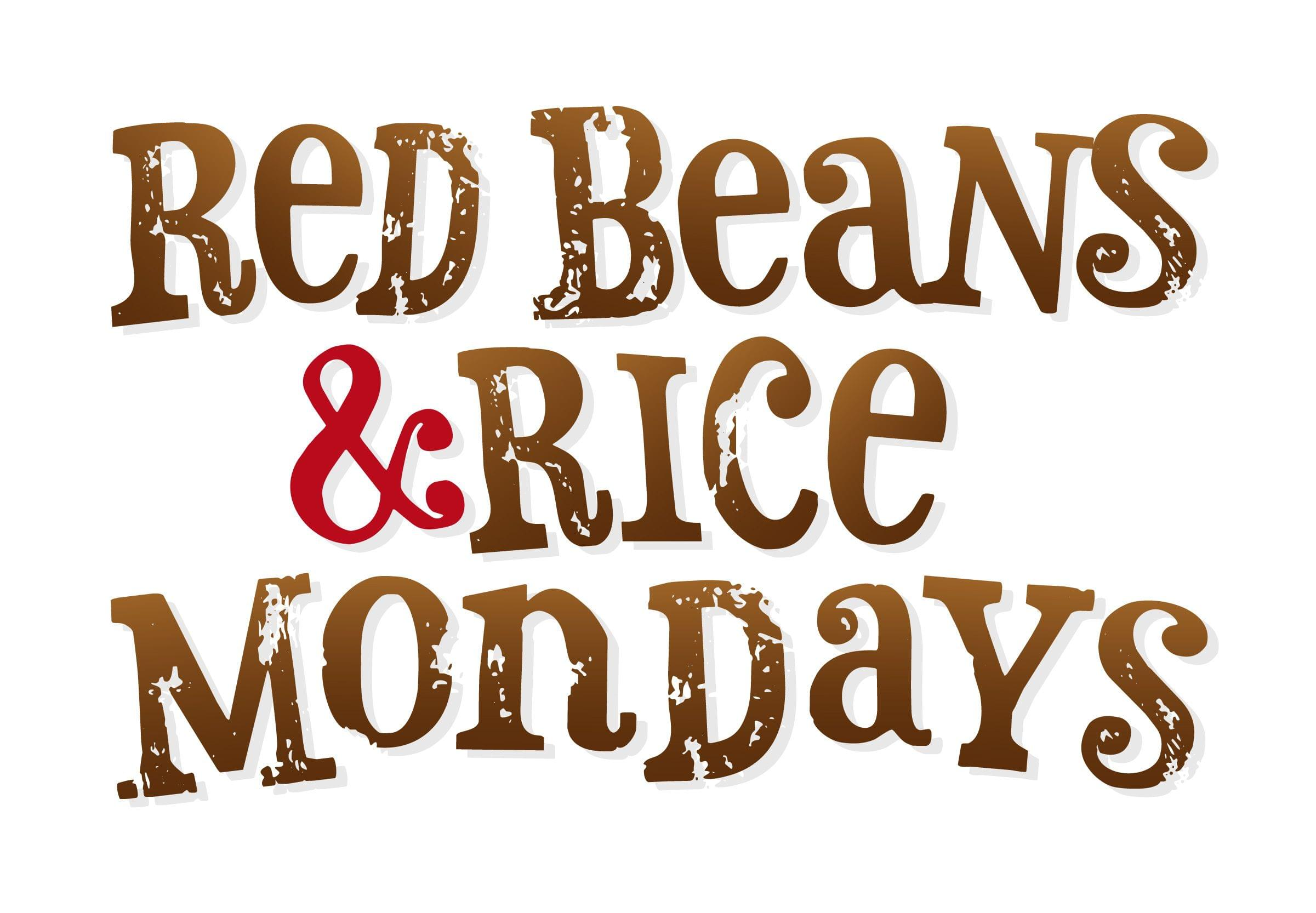 Red Beans and Rice Mondays!