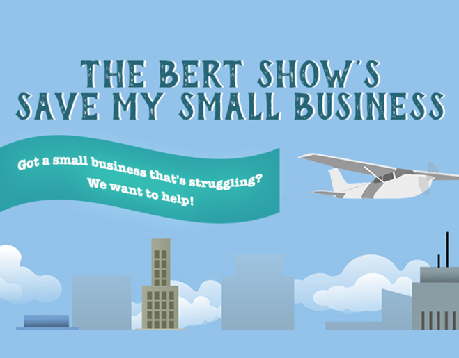 The Bert Show's Save My Small Business