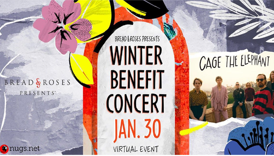 Bread & Roses Presents: Winter Benefit Concert featuring CAGE THE ELEPHANT Webcast
