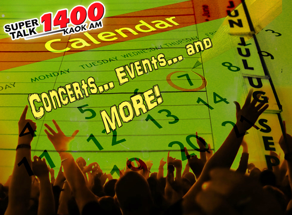 The Super Talk 1400 Calendar: Concerts – Events – & MORE!