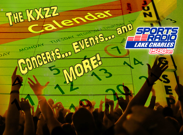 The Sports Radio Lake Charles Calendar: Concerts – Events – & MORE!