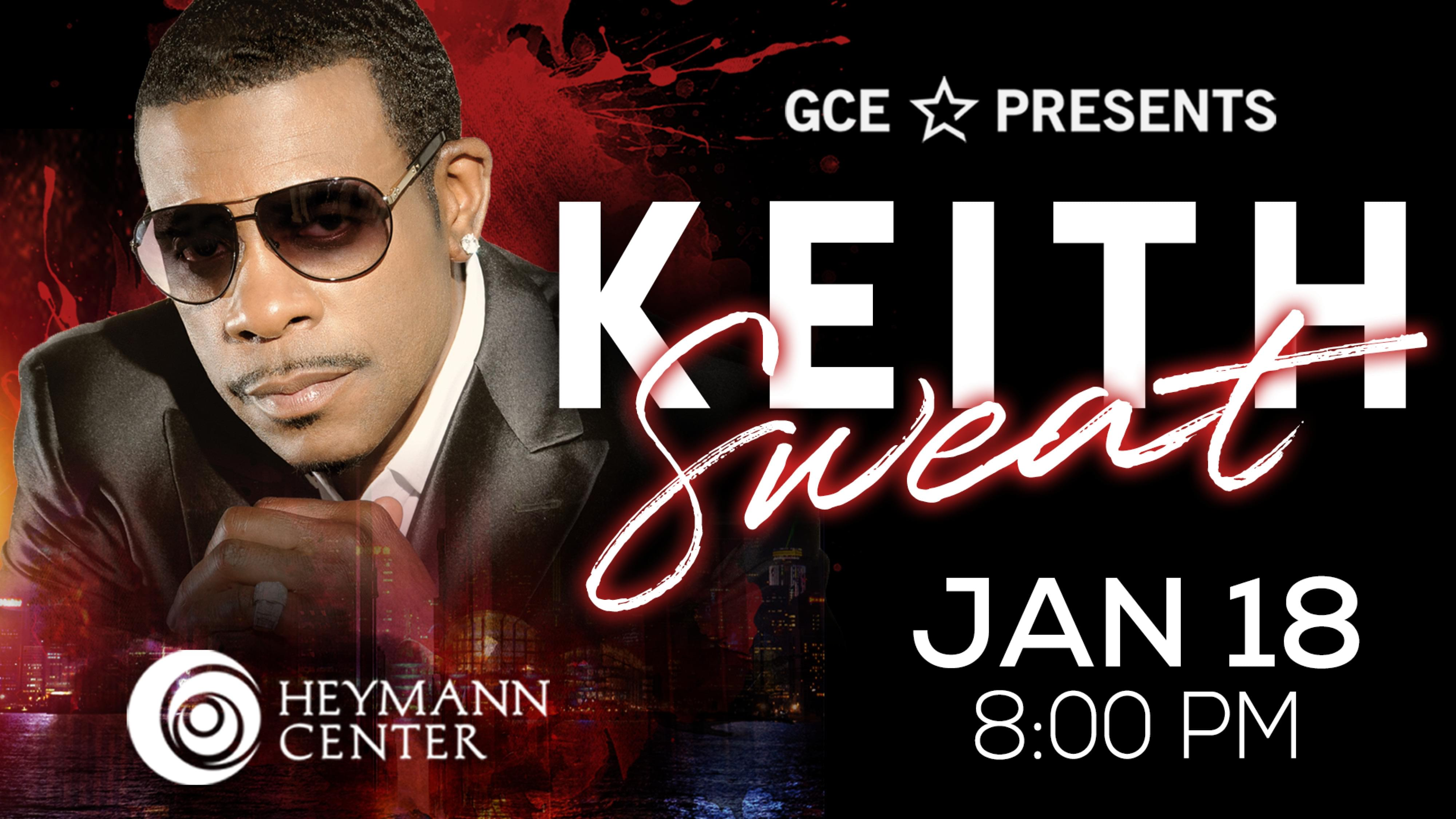 GCE Presents Keith Sweat At The Heymann Center