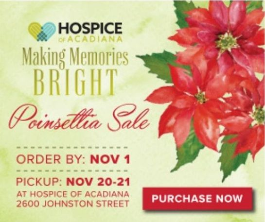 """Hospice of Acadiana """"Making Memories Bright"""" Poinsettia Sale"""