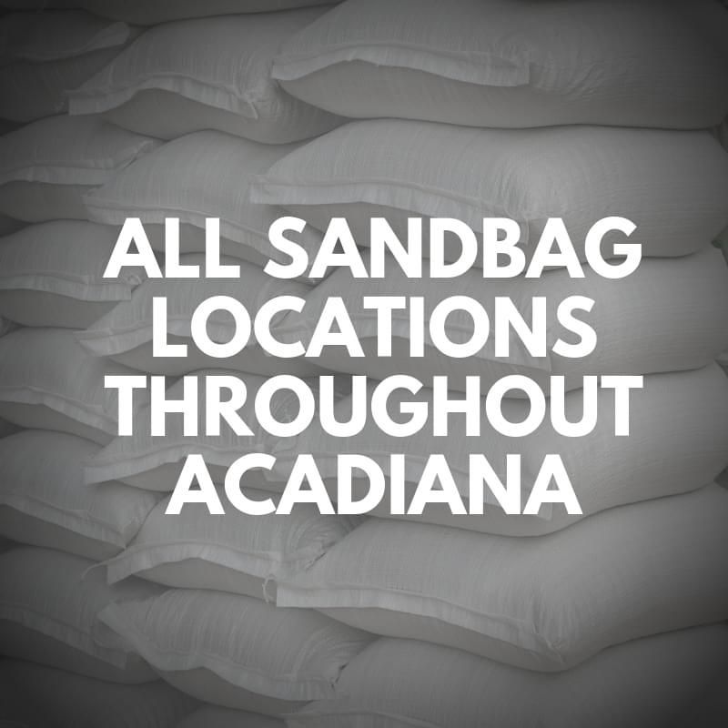 All Sandbag Locations Throughout Acadiana