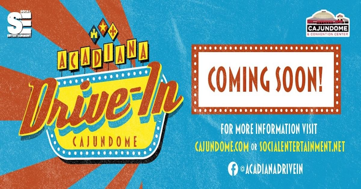Cajundome and Social Entertainment Bringing Drive-In Entertainment To Acadiana