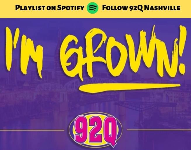 I'm Grown-Listen to the 92Q Playlist on Spotify
