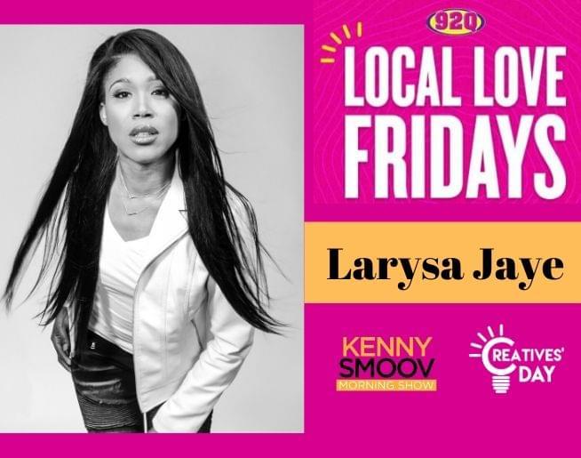 Local Love Fridays: Larysa Jaye