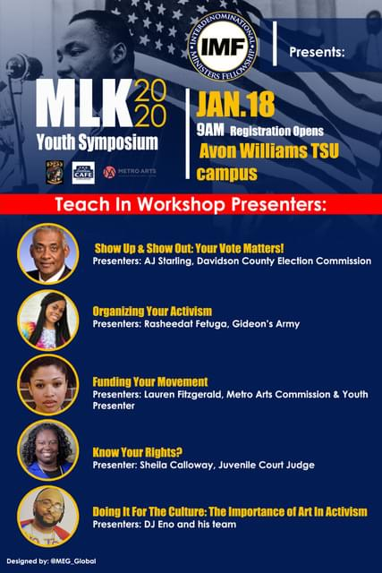 January 18, 2020 9am The Interdenominational Minister's Fellowship (IMF) Martin Luther King Jr. Day (MLK Day) Youth Planning Committee announces the 2020 All Arts Showcase at the MLK Youth Symposium on January 18,2020 at Tennessee State University's Avon Williams campus.  Click the image for more details
