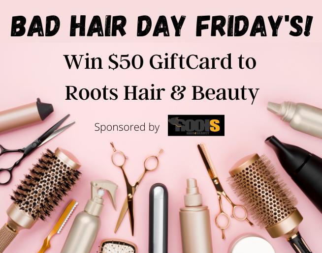 Bad Hair Day Fridays!