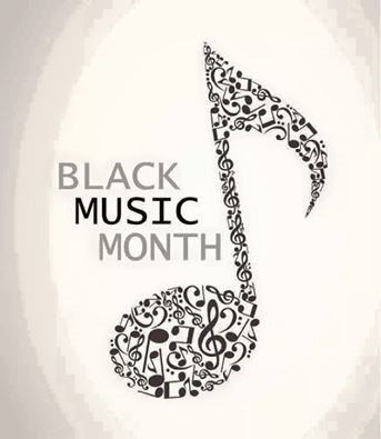 Black Music Month (Here Is Your Black History Month Soundtrack!)