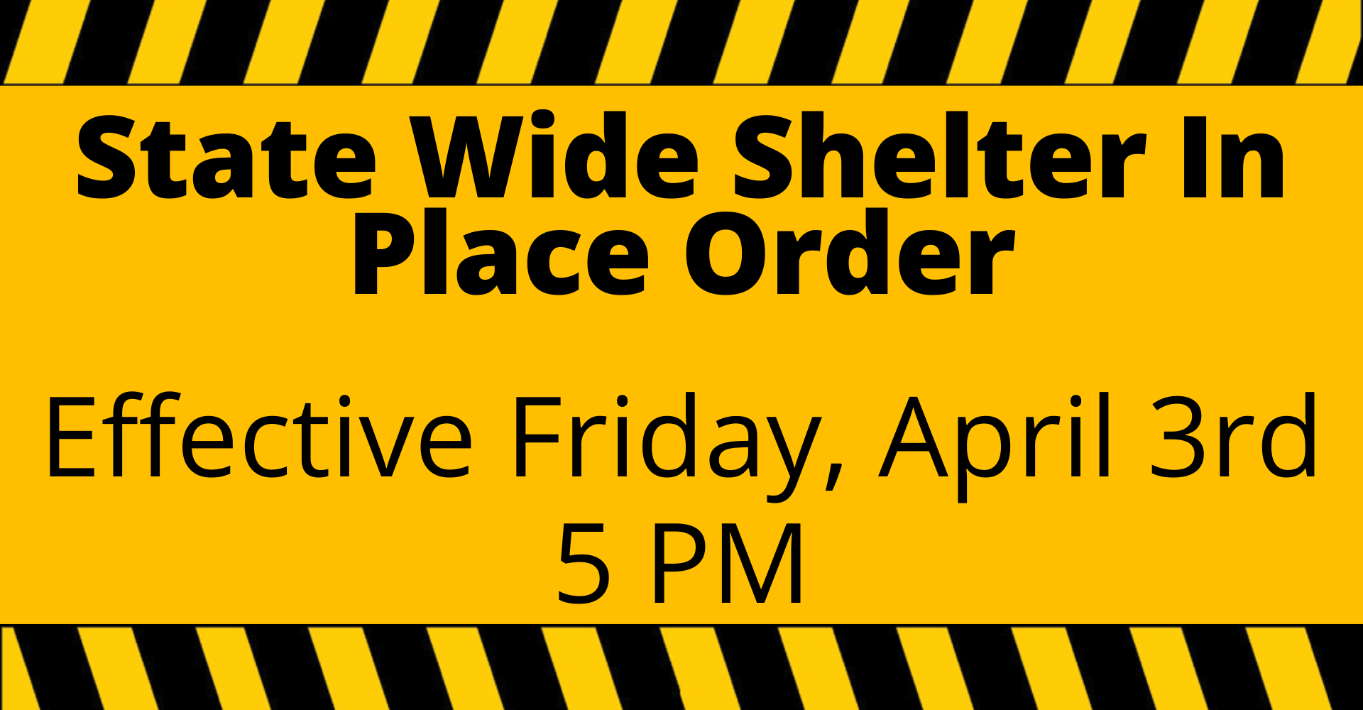 Statewide Shelter in Place Order