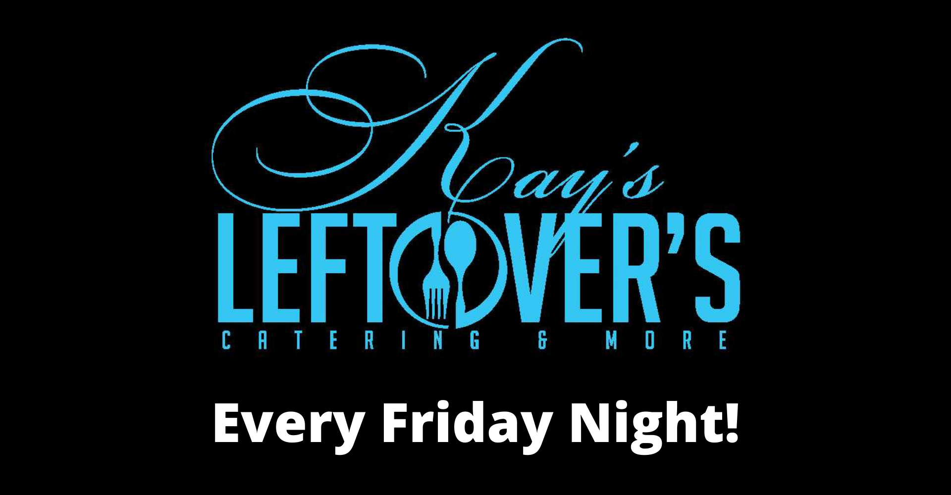 LIVE at Kay's Leftovers's-Every Friday