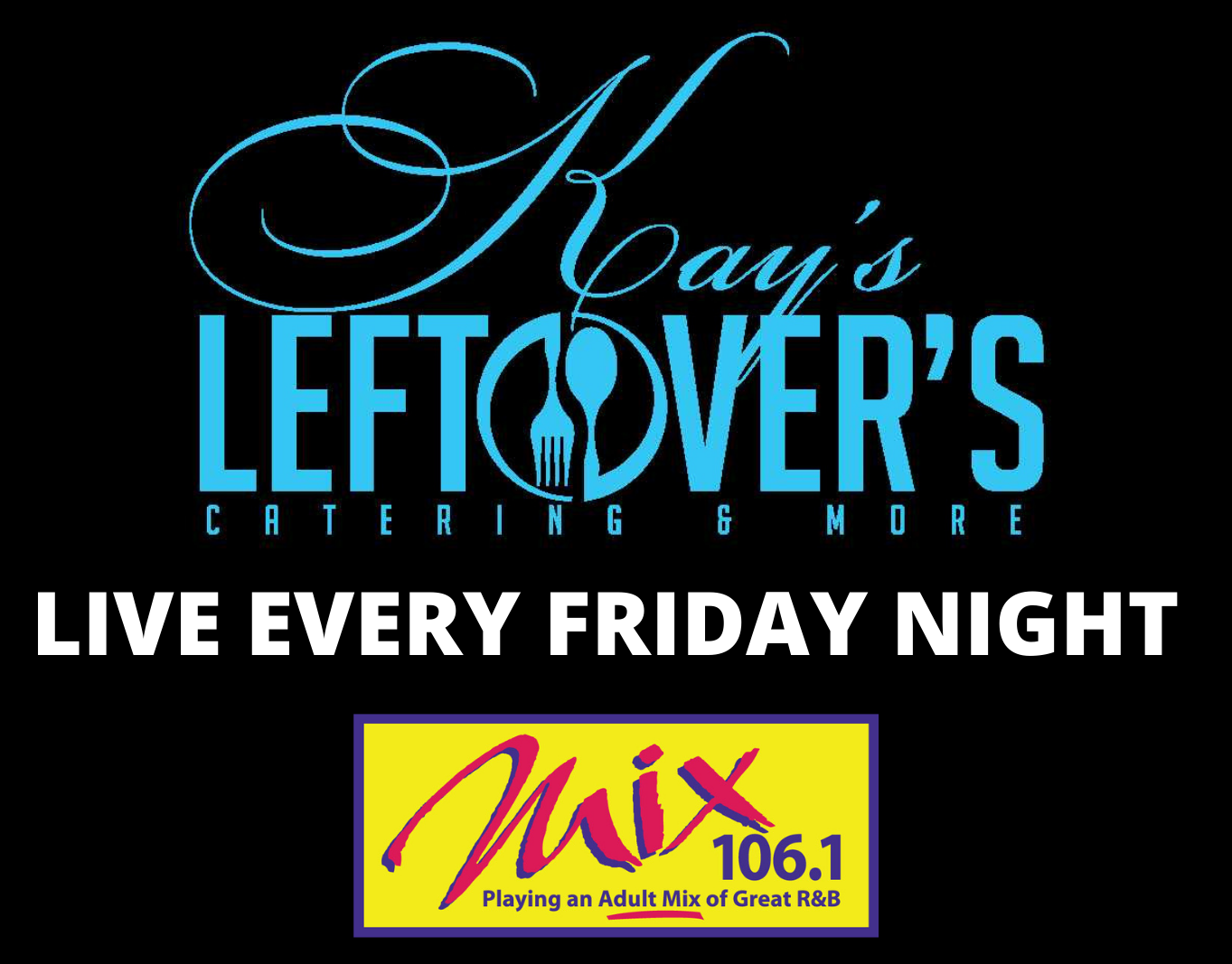 LIVE at Kay's Leftovers-Every Friday