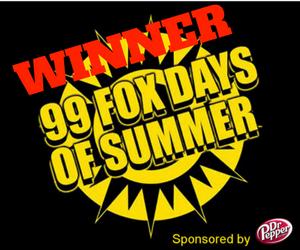 99.9 Fox Days of Summer Winner