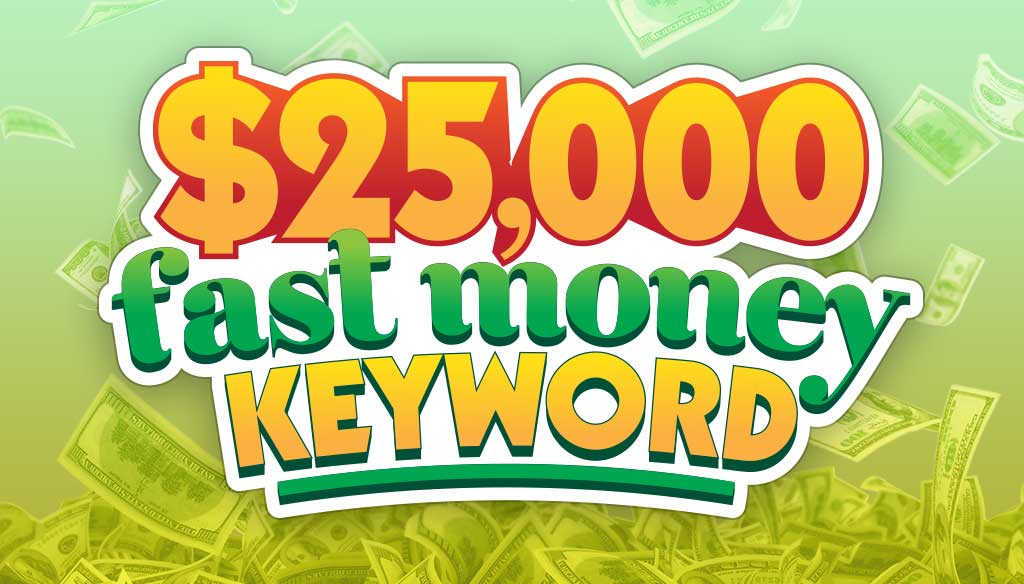 25000 Fast Money Keyword
