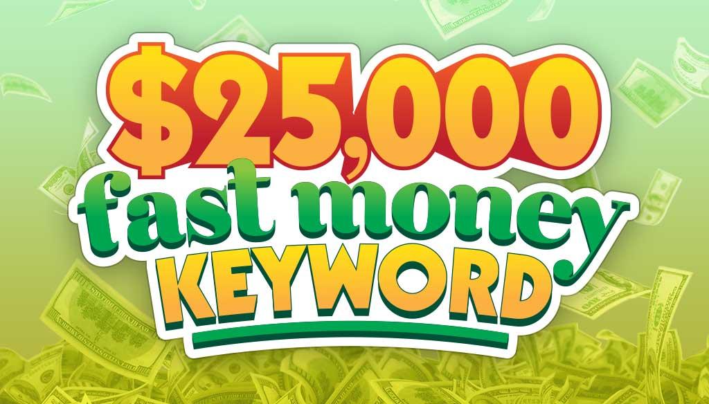 25000 Fast Money Keyword