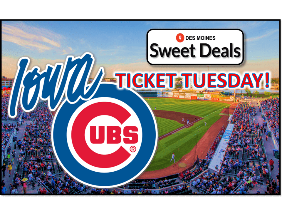 Ticket Tuesday Sweet Deal – Iowa Cubs!