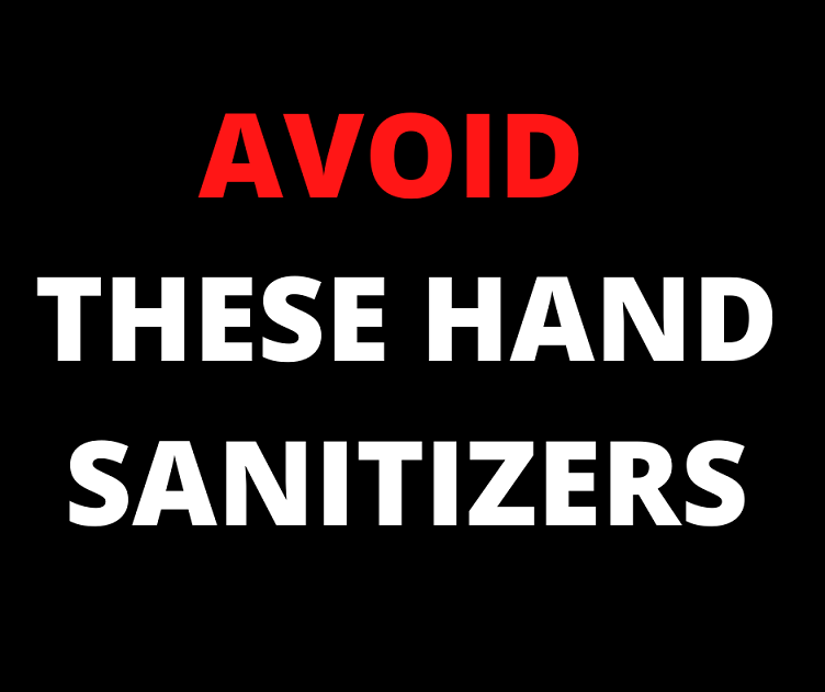 AVOID THESE HAND SANITIZERS