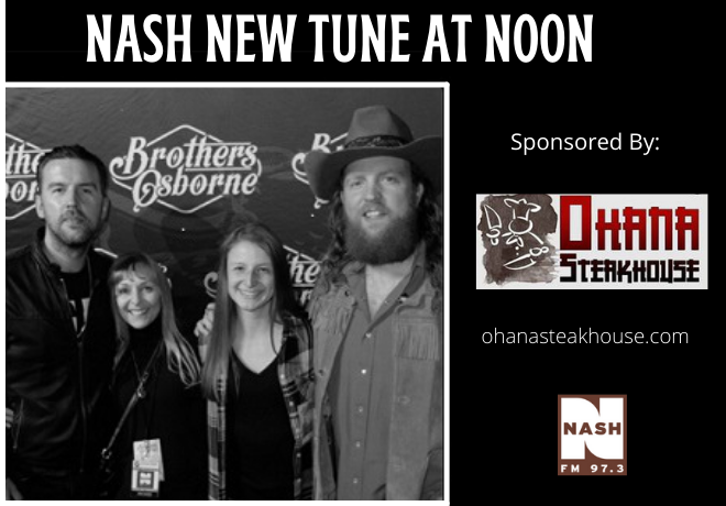 """NASH NEW TUNE AT NOON 4-23-21  –  BROTHERS OSBORNE """"I'm Not For Everyone"""""""