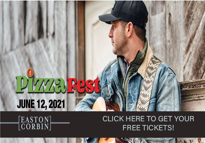 See Easton Corbin for FREE at Pizza Fest 2021