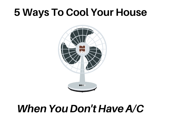 Five Ways to Cool Your House Down When You Don't Have A/C