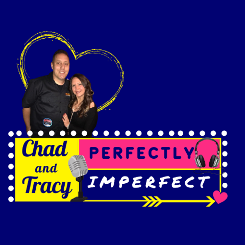 New Weekly Podcast Show 'Perfectly Imperfect w/ Chad & Tracy'