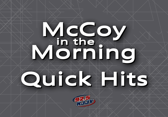 McCoy in the Morning QUICK HITS for Friday